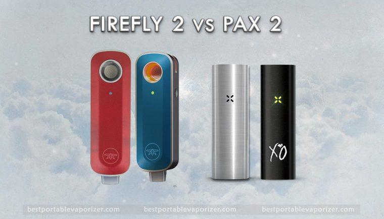 Pax 2 vs Firefly 2 Vaporizer Comparison